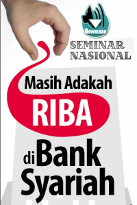 download-seminar-nasional-masih-adakah-riba-di-bank-syariah