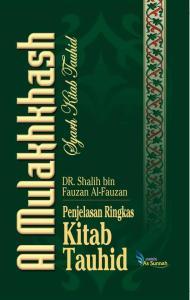 Al Mulakhkhas Syarah Kitabut Tauhid - Syaikh Shalih Fauzan