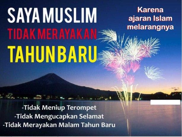 Saya Muslim, Tidak Merayakan Tahun Baru